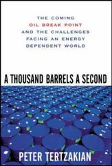 A Thousand Barrels a Second: The Coming Oil Break Point and the Challenges Facing an Energy Dependent World 1st Edition 9780071468749 0071468749