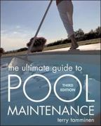 The Ultimate Guide to Pool Maintenance, Third Edition 3rd edition 9780071470179 0071470174