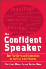 The Confident Speaker: Beat Your Nerves and Communicate at Your Best in Any Situation 1st edition 9780071481496 0071481494