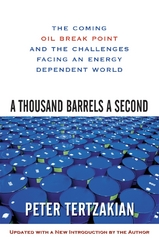 A Thousand Barrels a Second: The Coming Oil Break Point and the Challenges Facing an Energy Dependent World 1st edition 9780071492607 0071492607