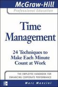 Time Management: 24 Techniques to Make Each Minute Count at Work 1st edition 9780071493383 0071493387