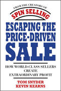 Escaping the Price-Driven Sale: How World Class Sellers Create Extraordinary Profit 1st Edition 9780071545839 0071545832
