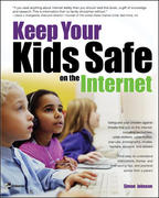 Keep Your Kids Safe on the Internet 1st edition 9780072257410 0072257415