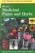 A Field Guide to Western Medicinal Plants and Herbs 1st edition 9780395838068 0395838061