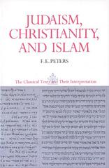 Judaism, Christianity, and Islam: The Classical Texts and Their Interpretation, Volume II 1st Edition 9780691020549 069102054X