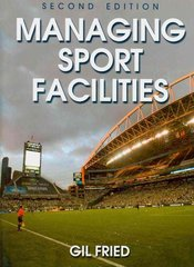 Managing Sport Facilities 2nd Edition 9780736082907 0736082905
