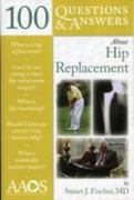 100 Questions  &  Answers About Hip Replacement 0 9780763768720 0763768723