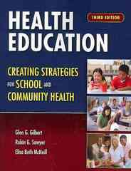 Health Education: Creating Strategies For School  &  Community Health 3rd Edition 9780763759292 0763759295