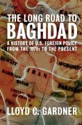 The Long Road to Baghdad 1st Edition 9781595584762 1595584765