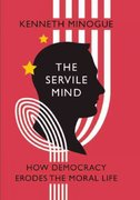 The Servile Mind 1st edition 9781594033810 1594033811