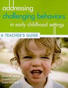 Addressing Challenging Behaviors in Early Childhood Settings 1st edition 9781557669841 1557669848