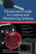 Electrician''s Guide to Control and Monitoring Systems: Installation, Troubleshooting, and Maintenance 1st edition 9780071700610 0071700617