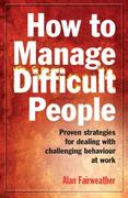 How to Manage Difficult People 0 9781845283919 1845283910