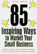 85 Inspiring Ways to Market Your Small Business 2nd edition 9781845283964 1845283961