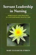 Servant Leadership in Nursing 1st Edition 9781449611002 1449611001