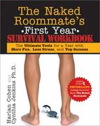 Naked Roommate's Freshman Year Survival Workbook 0 9781402239434 1402239432