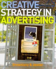 Creative Strategy in Advertising 10th Edition 9781439082706 1439082707