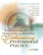 Implementing the Framework for Teaching in Enhancing Professional Practice 0 9781416609193 1416609199