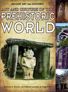 Art and Culture of the Prehistoric World 0 9781435835887 1435835883