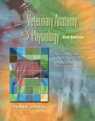 Laboratory Manual for Comparative Veterinary Anatomy & Physiology 2nd Edition 9781435464339 1435464338