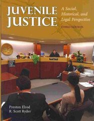 Juvenile Justice: A Social, Historical And Legal Perspective 3rd edition 9780763762513 0763762512
