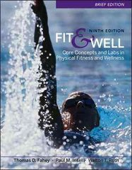 Fit &amp. Well Brief Edition: Core Concepts and Labs in Physical Fitness and Wellness 9th edition 9780077349691 0077349695