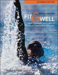 Fit &amp. Well Alternate Edition: Core Concepts and Labs in Physical Fitness and Wellness 9th edition 9780077349684 0077349687
