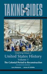 Taking Sides: Clashing Views in United States History, Volume 1: The Colonial Period to Reconstruction 14th edition 9780078049965 0078049962