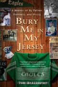Bury Me in My Jersey 1st edition 9780345516510 0345516516