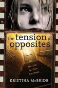 The Tension of Opposites 0 9781606840856 1606840851
