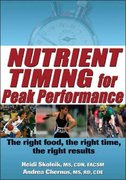 Nutrient Timing for Peak Performance 1st Edition 9780736087643 0736087648