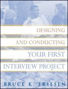 Designing and Conducting Your First Interview Project 1st Edition 9780470183519 0470183519