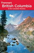 Frommer's British Columbia and the Canadian Rockies 6th edition 9780470591536 0470591536