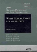 2009 Statutory, Documentary and Case Supplement to White Collar Crime 2nd Edition 9780314911445 0314911448