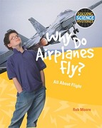 Why Do Airplanes Fly? 0 9781615318902 1615318909