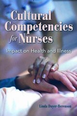 Cultural Competencies For Nurses: Impact On Health And Illness 1st Edition 9780763756505 0763756504