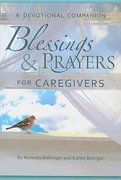 Blessings ands Prayers for Caregivers 0 9780758618689 0758618689