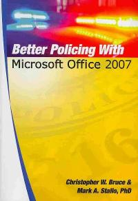 Better Policing with Microsoft Office 2007 1st Edition 9781439253281 1439253285