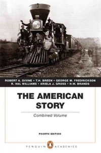 American Story, The: Combined Volume (Penguin Academics Series) 4th edition 9780205728947 0205728944