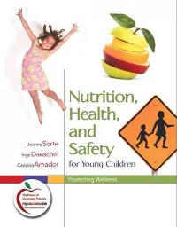 Nutrition, Health, and Safety for Young Children 1st Edition 9780132349413 0132349418