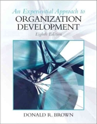Experiential Approach to Organization Development 8th Edition 9780136106890 0136106897