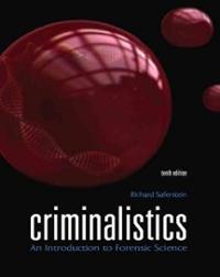 Criminalistics 10th edition richard saferstein