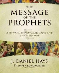 Message of the Prophets 1st Edition 9780310271529 0310271525
