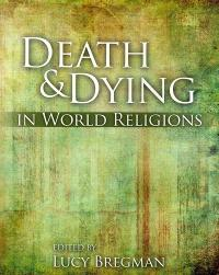 Death and Dying in World Religions 1st edition 9780757568381 0757568386