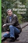 The Thom Hartmann Reader 1st Edition 9781609945596 160994559X