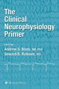 Clinical Neurophysiology Primer 1st edition 9780896039964 089603996X