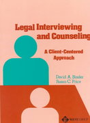 Legal Interviewing and Counseling 1st Edition 9780314335579 0314335579