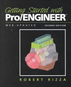 Getting Started with Pro/ENGINEER 3rd Edition 9780131464742 0131464744