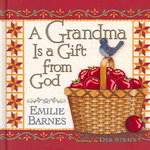 A Grandma Is a Gift from God 0 9780736911030 0736911030