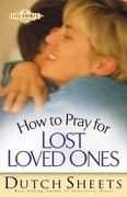 How to Pray for Lost Loved Ones 0 9780830727650 0830727655